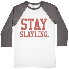 Stay Slaying