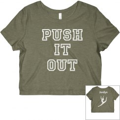 Push it out custom tee