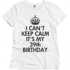 It's my 39th birthday