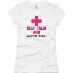 Keep Calm and Let a nurse