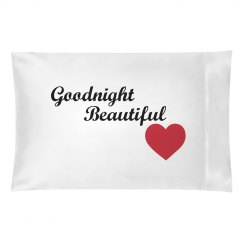 Goodnight Beautful Pillow