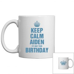 Keep calm Aiden it's only your birthday