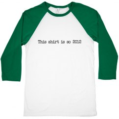 So 2012 shirt