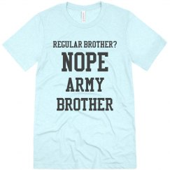 Regular brother? No.