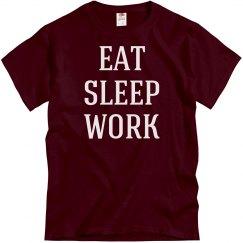 Eat, sleep, work