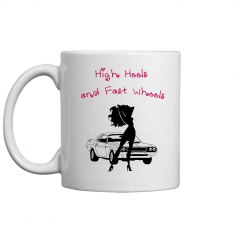High Heels and Fast Wheels - Coffee Mug