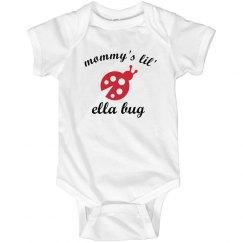 Mommy's Ella Bug