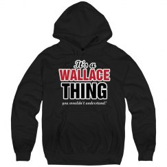 It's a Wallace thing