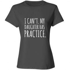 Daughter Has Practice