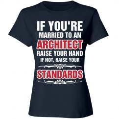 If you're married to an architect raise your hand shirt