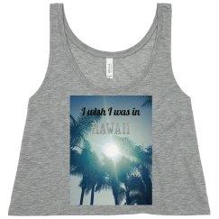 I wish I was in Hawaii