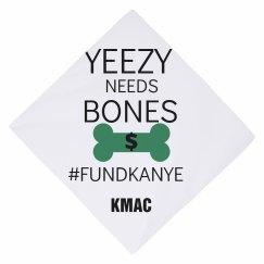 Yeezy needs Bones #FUNDKANYE Pet