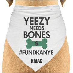 Yeezy needs Bones #FUNDKANYE Pet