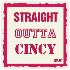 Straight Outta Cincy