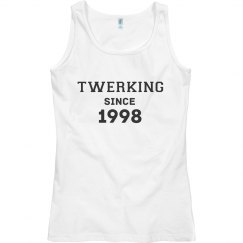 Twerking Since 1998