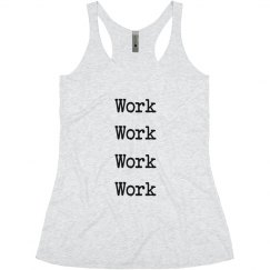 Work, Work, Work, Work