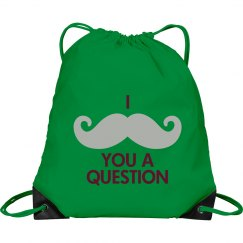 "I ""Mustache"" You A Question Bag"