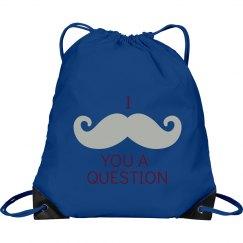"I ""Mustache"" You A Question Bag"