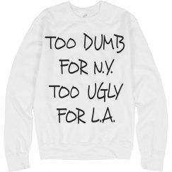 Trendy Too Dumb Too Ugly
