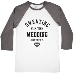 Sweatin' For That Wedding