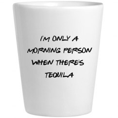 MORNING PERSON SHOT GLASS