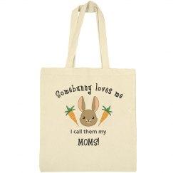 Somebunny Easter Bag Moms
