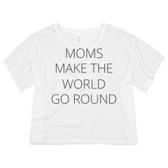 Moms Make The World