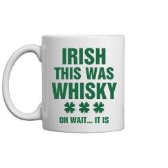 Funny Irish Coffee Mug St Pattys