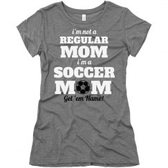 Not A Regular Mom I'm a Soccer Mom