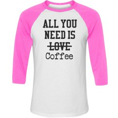 All You Need Is Coffee
