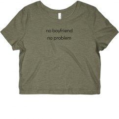 No Boyfriend Shirt