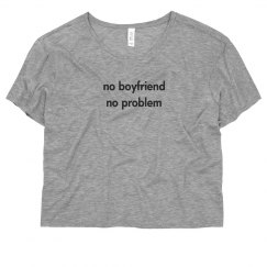 No Boyfriend Shirt