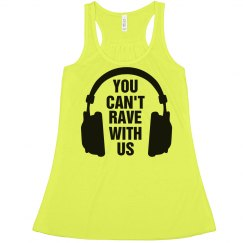 You Can't Rave With Us