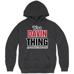 It's a Davin thing