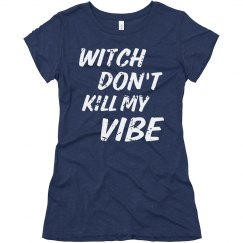 Witch Don't Kill My Vibe