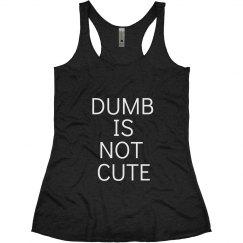 Dumb Is Not Cute
