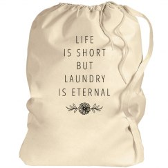 Life Is Short Laundry Proverb