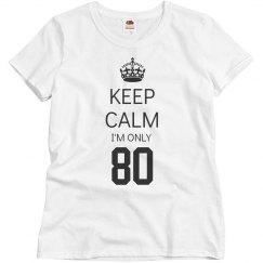 I'm only 80