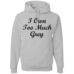I own too much grey