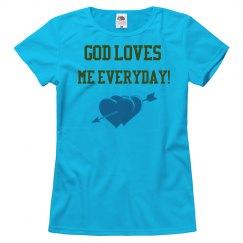 God Loves Me Everyday !