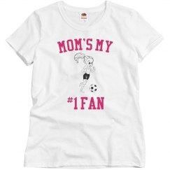 Mom's my #1 fan
