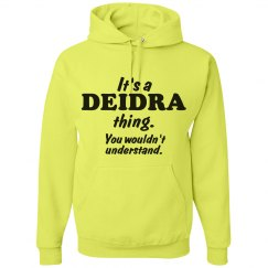 It's a Deidra thing!
