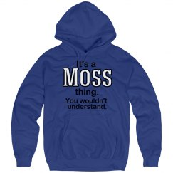 Its a Moss thing