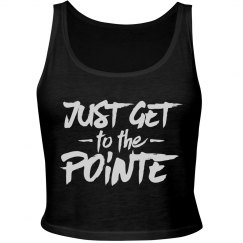 Just Get to the Pointe