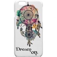 Dream on iPhone 6 Case