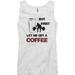 BUT FIRST -coffee