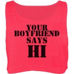 Your Boyfriend Says Hi Shirt