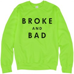 Broke And Bad