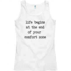 Life begins at the end of your comfort zone tank