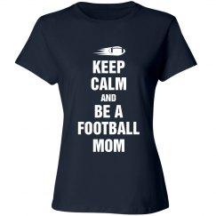 Keep calm be a Football Mom